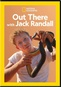 National Geographic: Out There with Jack Randall